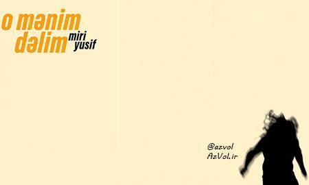 دانلود آهنگ آذربایجانی جدید Miri Yusif به نام O Menim Delim